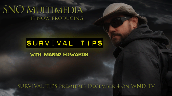 Announcing SURVIVAL TIPS on WND TV!