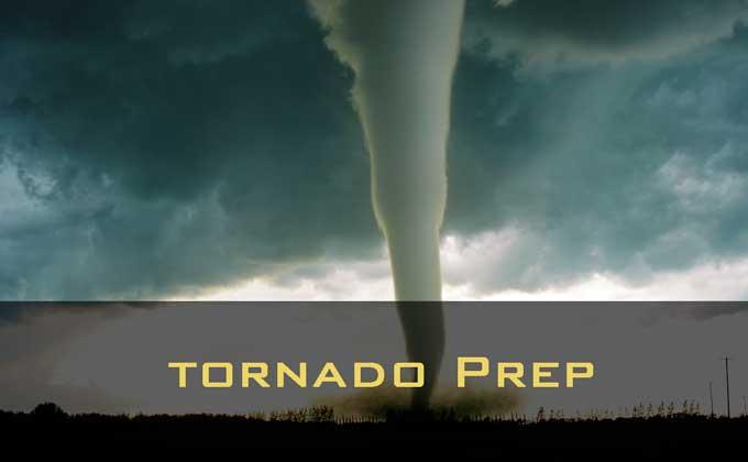Severe Thunderstorm and Tornado Prep